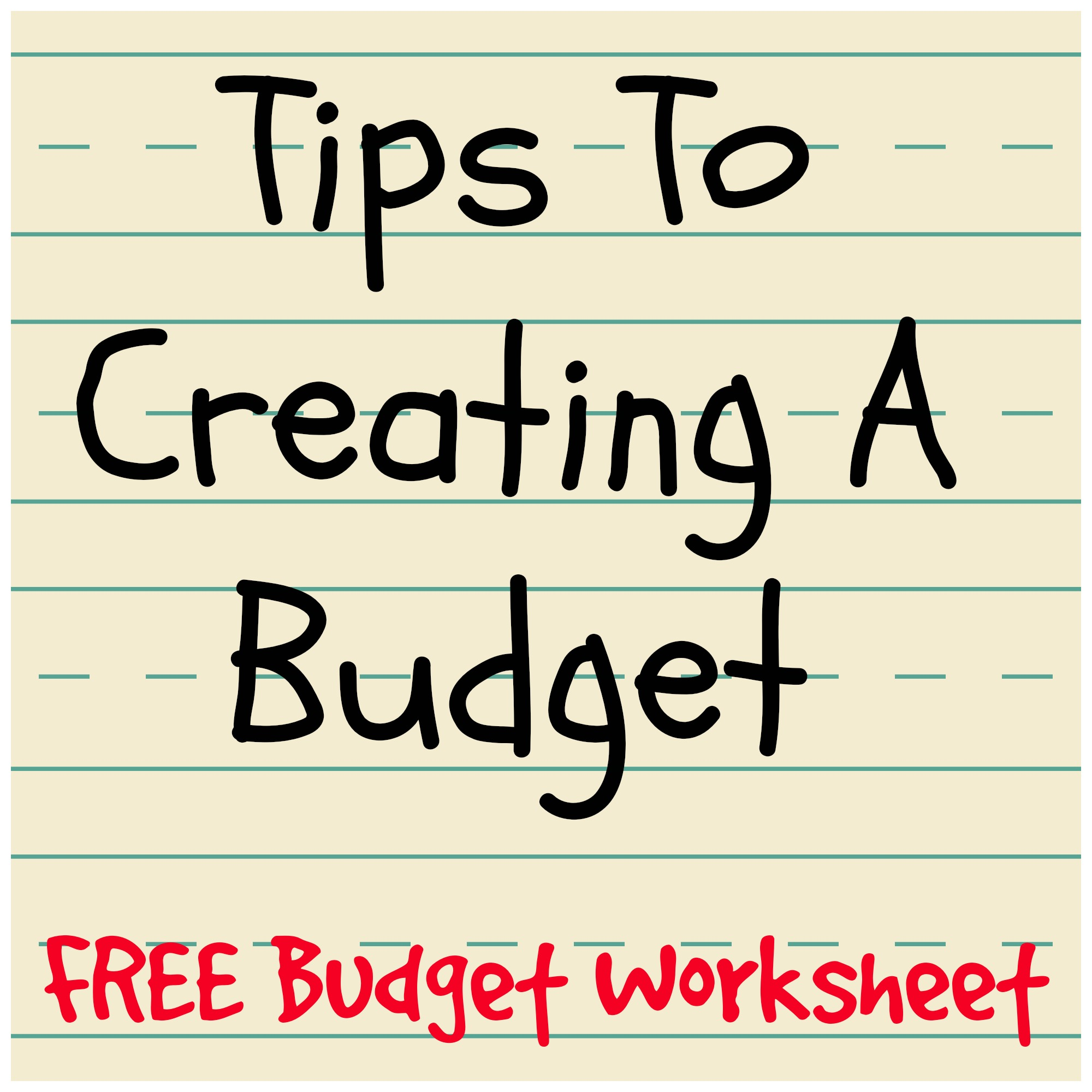 tips to creating a budget with free budget worksheet