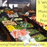 5 Ways To Save Money On Fresh Produce