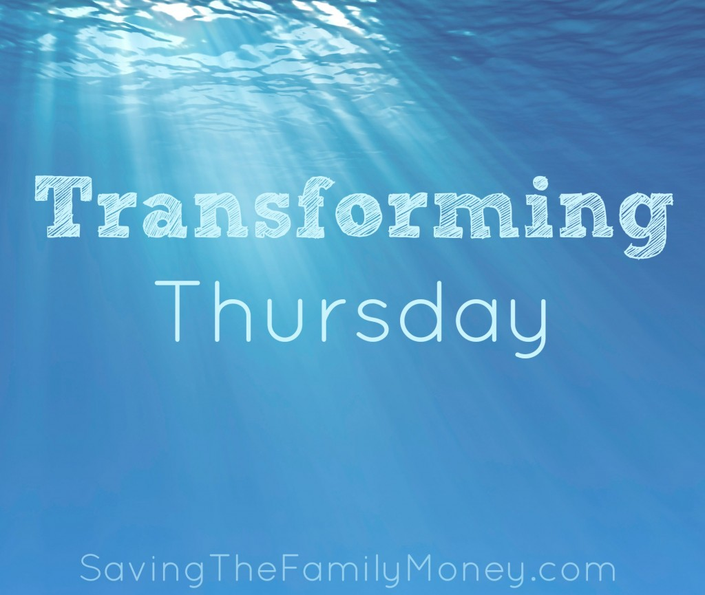Transforming Thursday | Savingthefamilymoney