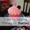 Tips To Saving Money on Parties