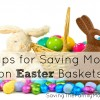 5 Tips for Saving Money on Easter Baskets