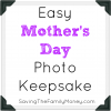 Easy Mothers Day Photo Keepsake