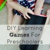 DIY Learning Games For Preschoolers