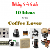 Holiday Gift Ideas For A Coffee Lover